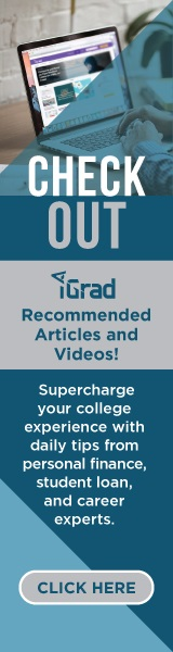 Check Out iGrad Recommended Articles and Videos! Supercharge your college experience with daily tips from personal finance, student loans, and career experts