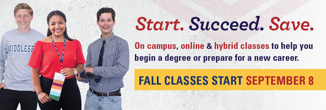 Photo of 3 MCC students -  Start. Succeed. Save. On campus, online & hybrid classes to help you begin a degree or prepare for a new career. Fall classes start September 8