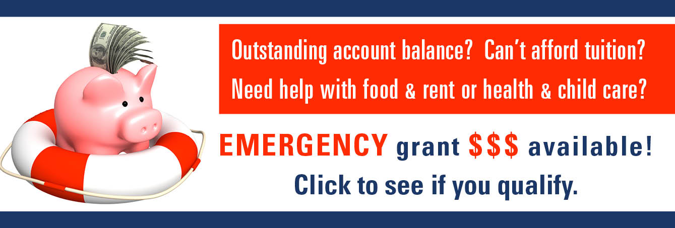 Graphic of a piggybank in a life preserver -  Outstanding account balance? Can't afford tuition? Need help with food & rent or health & child care? Emergency grant money available! Click to see if you qualify.