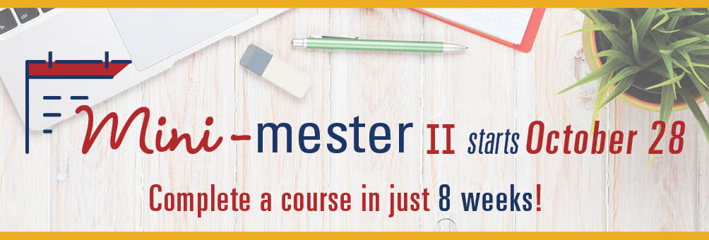 Mini-mester II Starts October 28, 2019