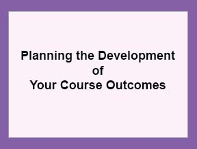 Planning the Development of Course Outcomes